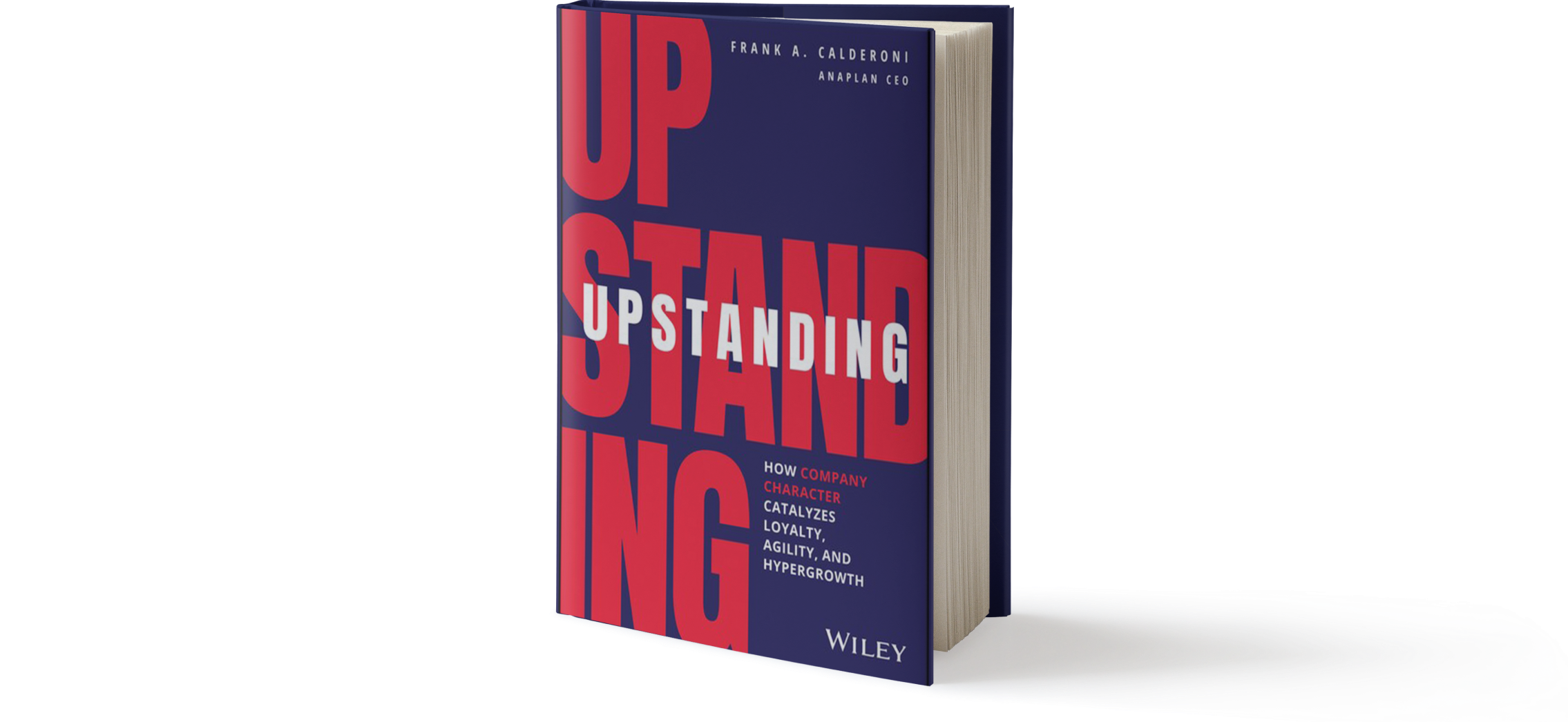 Upstanding: How Company Character Catalyzes Loyalty, Agility, and Hypergrowth